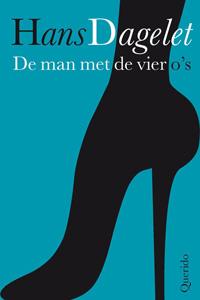 De man met de vier o's - roman van Hand Dagelet - omslag